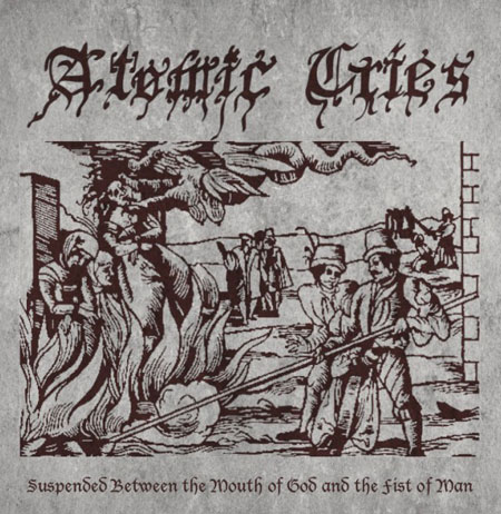 Atomic Cries 'Suspended Between The Mouth Of God And The Fist Of Man' Artwork