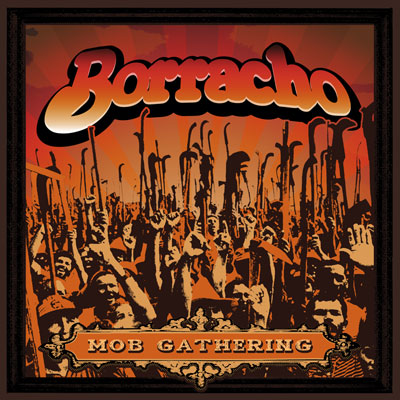 "Borracho 'Mob Gathering' 7"" Artwork"