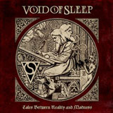 Void Of Sleep 'Tales Between Reality And Madness' CD 2013
