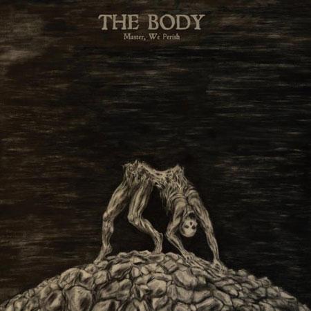 The Body 'Master, We Perish' Artwork