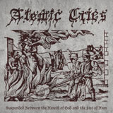 Atomic Cries 'Suspended Between The Fist Of Man And The Mouth Of God'