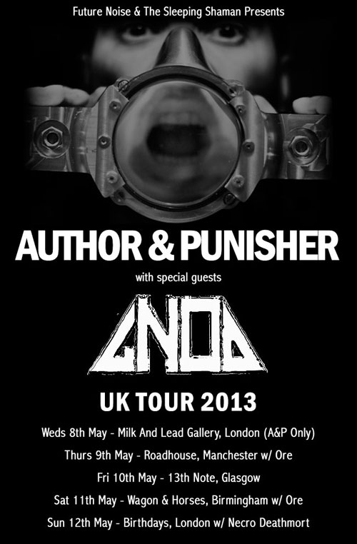 Author & Punisher / Gnod - UK Tour 2013
