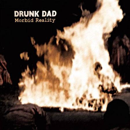 Drunk Dad 'Morbid Reality' Artwork