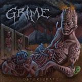 Grime 'Deteriorate'
