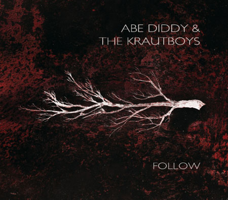 Abe Diddy & The Krautboys 'Follow' Artwork