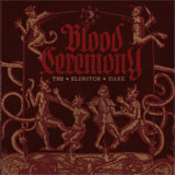 Blood Ceremony 'The Eldritch Dark'