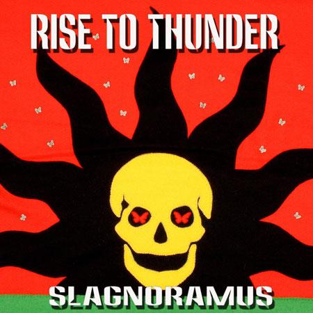 Rise To Thunder 'Slagnoramus' Artwork