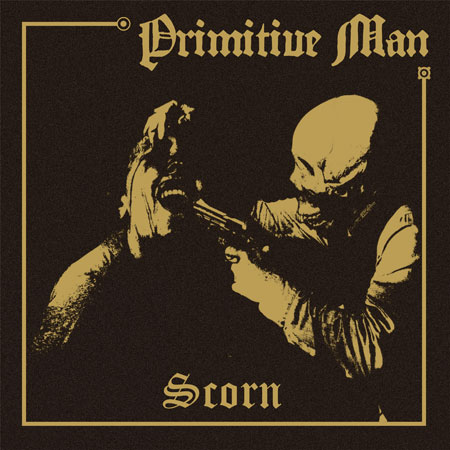 Primitive Man 'Scorn' Artwork
