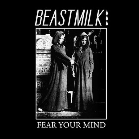 Beastmilk 'Fear Your Mind' Artwork