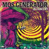 Mos Generator 'In Concert'
