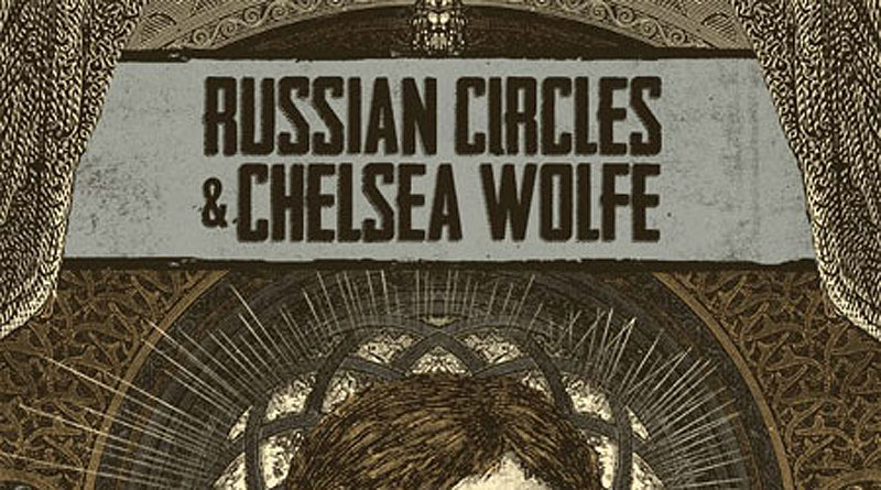 Russian Circles & Chelsea Wolfe 2019