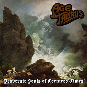 Age Of Taurus 'Desperate Souls Of Tortured Times'
