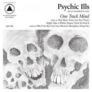 Psychic Ills 'One Track Mind'