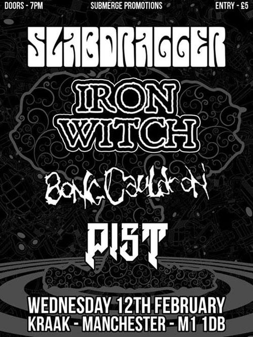 Slabdragger, Iron Witch, Bong Cauldron & Pist @ Kraak 12/02/2014