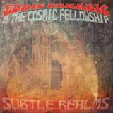 Eddie Brnabic & The Cosmic Fellowship 'Subtle Realms'