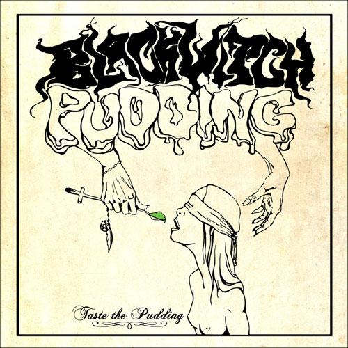 Blackwitch Pudding 'Taste The Pudding' Artwork