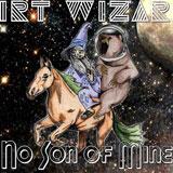 Dirt Wizard 'No Son Of Mine'