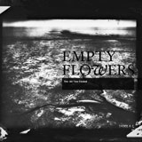 Empty Flowers 'The Air You Found'