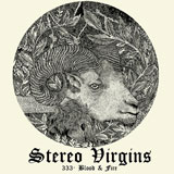 Stereo Virgins '333 / Blood & Fire'