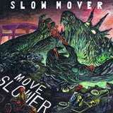 Slow Mover 'Move Slower'