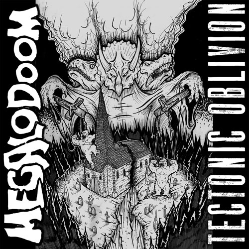 Megalodoom 'Tectonic Oblivion' Artwork
