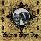 Victorian Whore Dogs 'Hobo Chic'