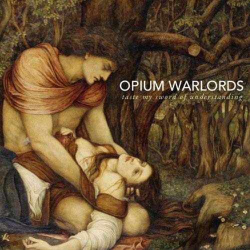Opium Warlords 'Taste My Sword Of Understanding' Cover