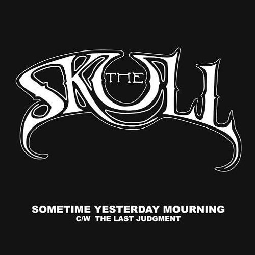 The Skull 'Sometime Yesterday Mourning' Artwork