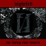 Nightfell 'The Living Ever Mourn'