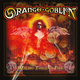 Orange Goblin 'Healing Through Fire'