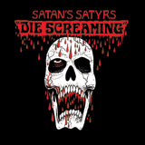 Satan's Satyrs 'Die Screaming'