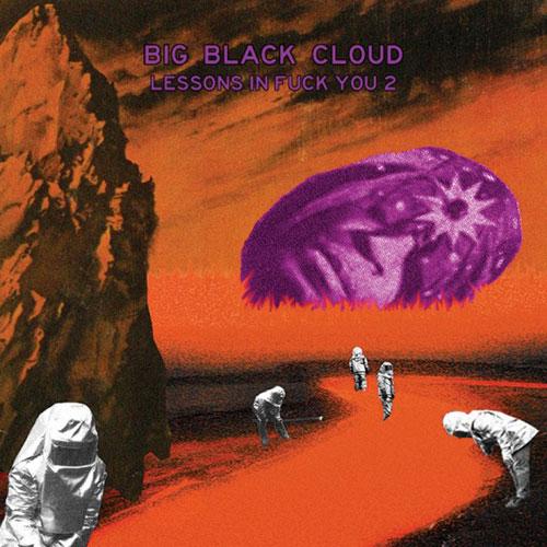 Big Black Cloud 'Lessons In Fuck You 2' Artwork