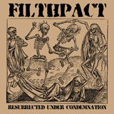 Filthpact 'Resurrected Under Condemnation'