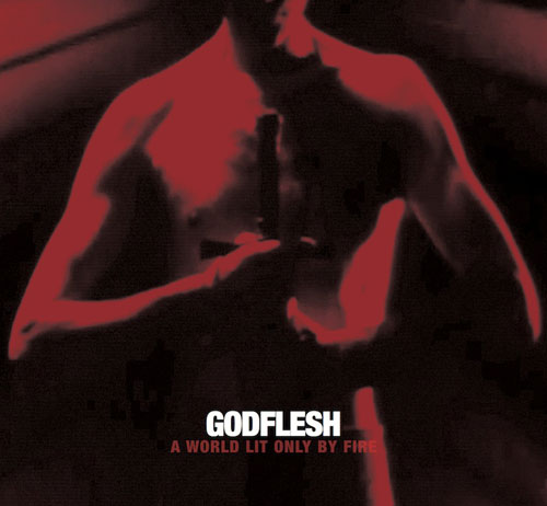 Godflesh 'A World Lit Only By Fire' Artwork
