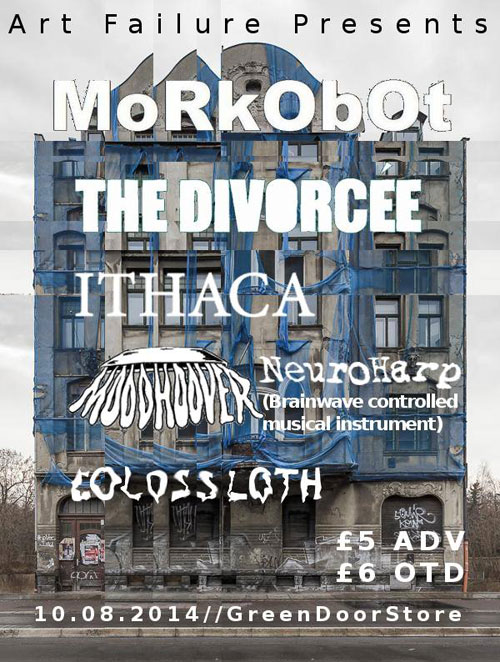 Morkobot / Ithaca / Divorcee / Neuroharp / Moodhoover @ The Green Door Store, Brighton 10/08/2014