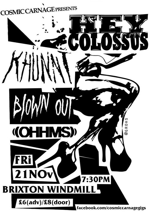 Hey Colossus / Khunnt / Blown Out / Ohhms @ Windmill, Brixton 21/11/2014