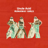 Uncle Acid & The Deadbeats 'Runaway Girls'