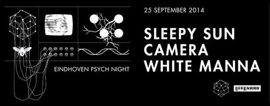 Sleepy Sun / Camera / White Manna @ Effenaar, Eindhoven 25/09/2014