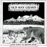 Old Man Lizard 'Lone Wolf Vs Brown Bear'