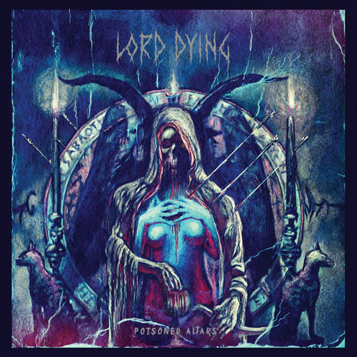 Lord Dying 'Poisoned Altars' Artwork