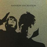 Mansion 'Uncreation'