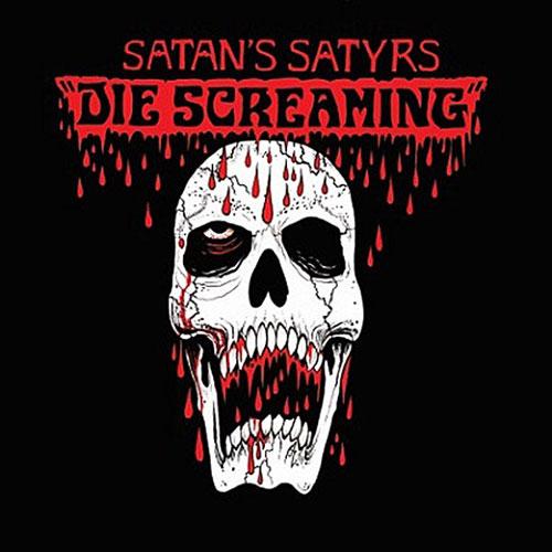 Satan's Satyrs 'Die Screaming' Artwork