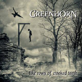 Greenhorn 'Like Rows Of Crooked Teeth'