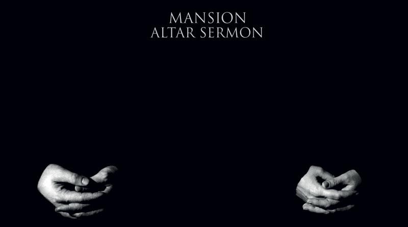 Mansion 'Altar Sermon'