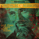Church Of Misery 'And Then There Were None…'