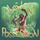 Vodun 'Possession'