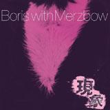 Boris With Merzbow 'Gensho'