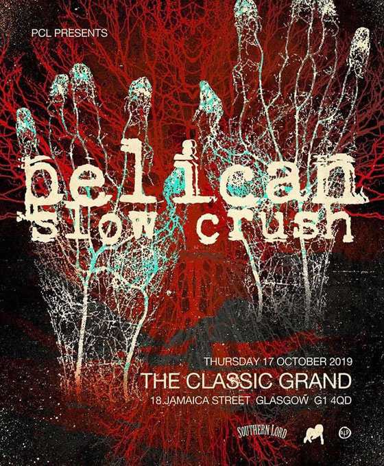 Pelican / Slow Crush @ Classic Grand, Glasgow 17/10/2019