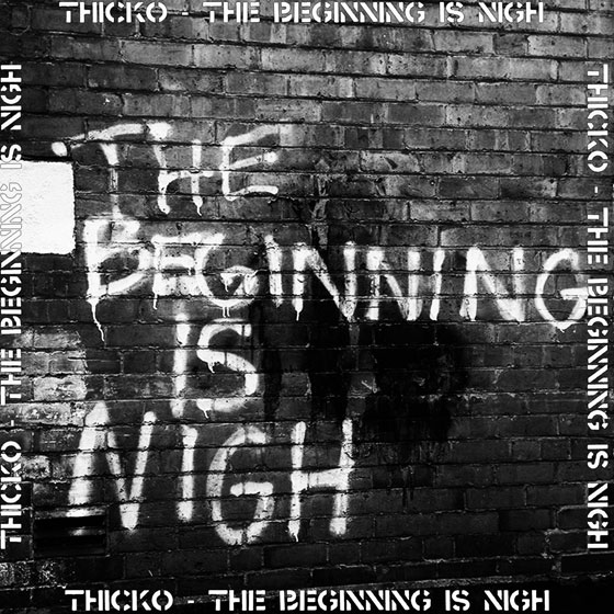 Thicko 'The Beginning Is Nigh'