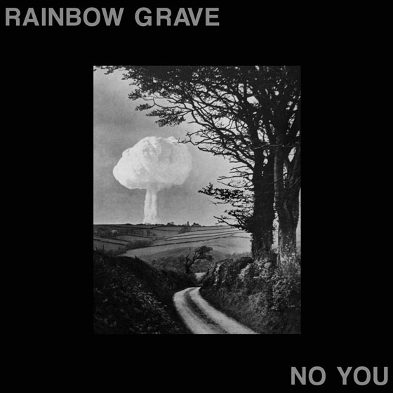 Rainbow Grave 'No You'